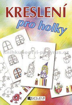 Iva Hoňková: Kreslení pro holky cena od 0 Kč