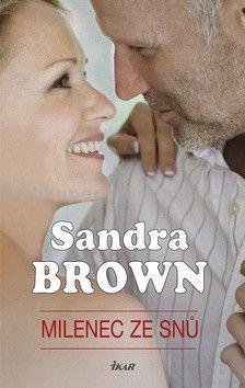 Sandra Brown: Milenec ze snů cena od 171 Kč