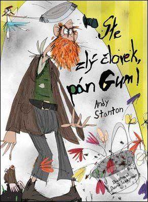 Andy Stanton: Ste zlý človek, pán Gum cena od 139 Kč