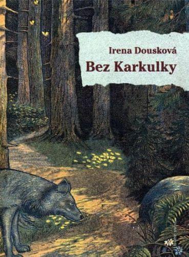 Irena Dousková: Bez Karkulky cena od 133 Kč