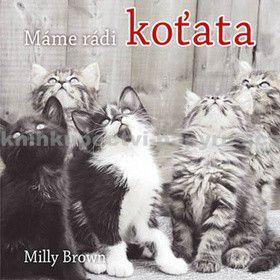 Milly Brown: Máme rádi koťata cena od 25 Kč