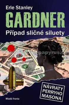 Erle Stanley Gardner: Případ sličné siluety cena od 175 Kč