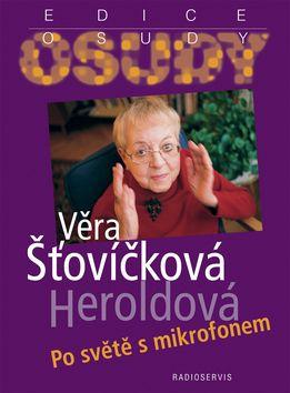 Věra Šťovíčková-Heroldová: Po světě s mikrofonem cena od 178 Kč