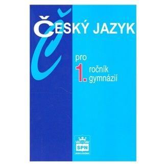 Jiří Kostečka: Český jazyk pro 1. ročník gymnázií cena od 70 Kč