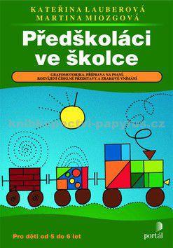 Kateřina Lauberová: Předškoláci ve školce cena od 147 Kč