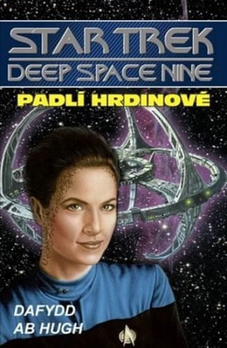 Dafydd ab Hugh: Star Trek Deep Space Nine 5 - Padlí hrdinové cena od 115 Kč