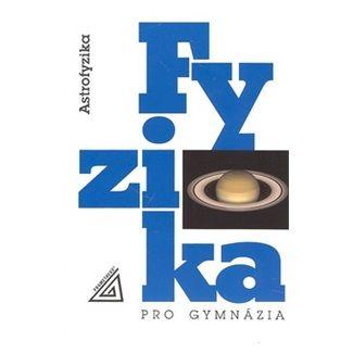 Martin Macháček: Fyzika pro gymnázia - Astrofyzika cena od 107 Kč