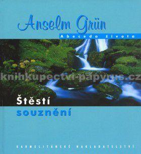 Anselm Grün: Štěstí souznění cena od 107 Kč