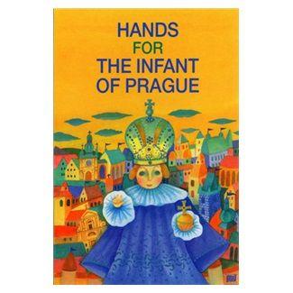 Ivana Pecháčková, Lucie Dvořáková: Hands for the infant of Prague cena od 88 Kč