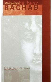 Francine Rivers: Rachab cena od 111 Kč