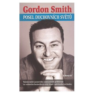 Gordon Smith: Posel duchovních světů cena od 138 Kč