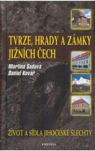 Martina Sudová, Daniel Kovář: Tvrze, hrady a zámky jižních Čech cena od 128 Kč