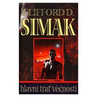 Clifford D. Simak: Hlavní trať věčnosti cena od 151 Kč