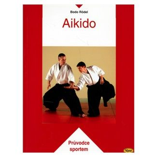 Bodo Rödel: Aikido cena od 140 Kč