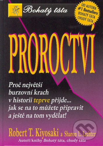 Robert T. Kiyosaki, Sharon L. Lechter: Proroctví - Bohatý táta cena od 173 Kč