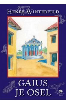 Henry Winterfeld: Gaius je osel cena od 129 Kč