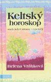 Helena Vrábková: Keltský horoskop aneb Když stromy vyprávějí cena od 132 Kč