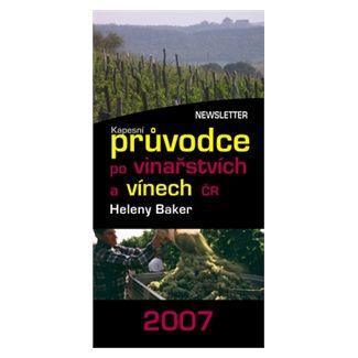Helena Baker: Kapesní průvodce po vinařství a vínech ČR 2007 cena od 25 Kč