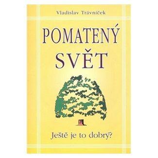 Vladislav Trávníček: Pomatený svět cena od 125 Kč