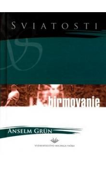 Anselm Grün: Birmovanie cena od 91 Kč