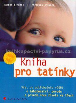 Richter, Schäfer: Kniha pro tatínky - Vše, co potřebujete vědět o těhotenství... cena od 170 Kč