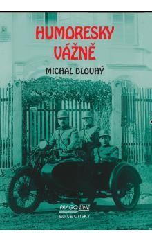 Michal Dlouhý: Humoresky vážně cena od 83 Kč