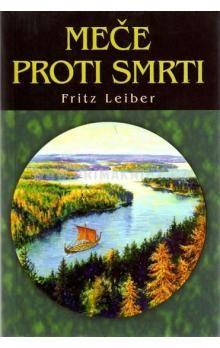 Fritz Leiber: Meče proti smrti cena od 123 Kč