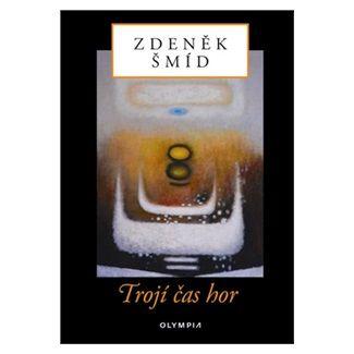 Zdeněk Šmíd: Trojí čas hor cena od 77 Kč