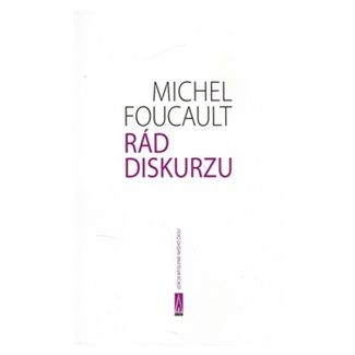 Michel Foucault: Rád diskurzu cena od 114 Kč