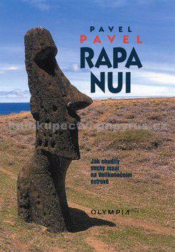 Pavel Pavel: Rapa Nui - 3.vyd. (Jak chodily sochy moai na Velikonočním ostrově) cena od 0 Kč