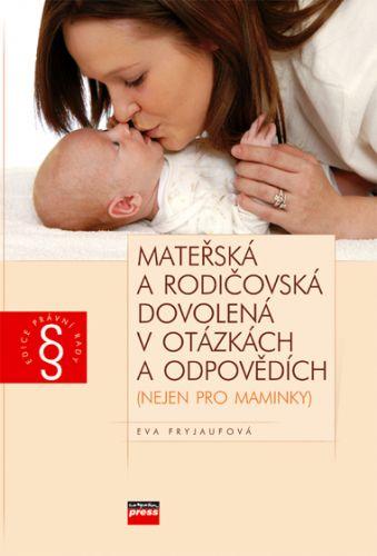 Eva Fryjaufová: Mateřská a rodičovská dovolená v otázkách a odpovědích cena od 161 Kč