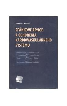 Růžena Tkáčová: Spánkové apnoe a ochorenia kardiovaskulárneho systému cena od 136 Kč