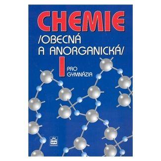 Flemr Vratislav: Chemie pro gymnázia I. - Obecná a anorganická cena od 127 Kč