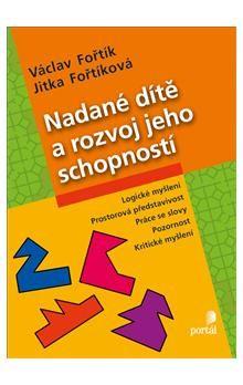 Václav Fořtík, Jitka Fořtíková: Nadané dítě a rozvoj jeho schopností cena od 139 Kč