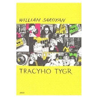 Alexandra Švolíková, William Saroyan: Tracyho tygr cena od 130 Kč