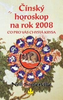 Neil Somerville: Čínský horoskop na rok 2008 cena od 151 Kč