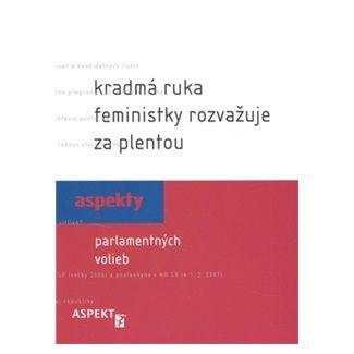 Ľubica Kobová, Zuzana Maďarová: Kradmá ruka feministky rozvažuje za plentou cena od 66 Kč