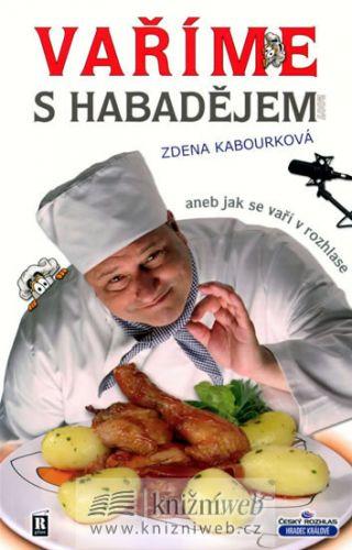 Zdena Kabourková: Vaříme s Habadějem 2007, aneb jak se vaří v rozhlase cena od 113 Kč