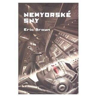 Eric Brown: Newyorské sny cena od 135 Kč