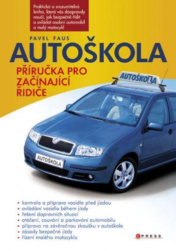 Pavel Faus: Autoškola : příručka pro začínající řidiče cena od 110 Kč