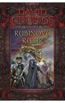 David Eddings: Rubínový rytíř - Druhá kniha Elenium cena od 136 Kč