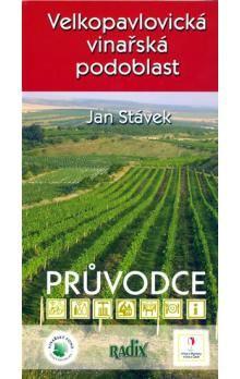 Jan Stávek: Velkopavlovická vinařská podoblast - průvodce cena od 75 Kč