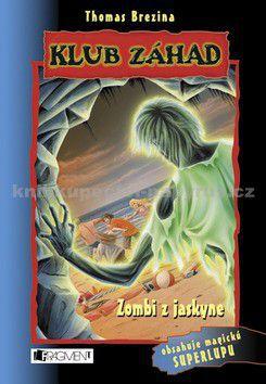 Thomas Brezina: Zombi z jaskyne cena od 155 Kč