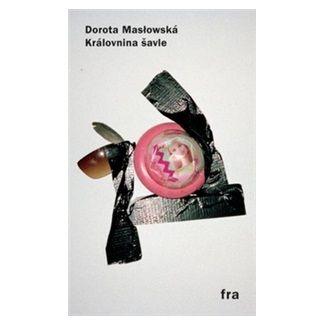 Dorota Masłowska: Královnina šavle cena od 117 Kč