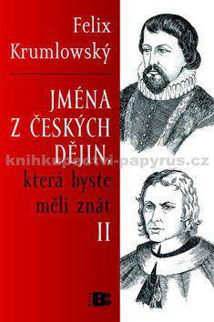 Felix Krumlowský: Jména z českých dějin, která byste měli znát lI. cena od 42 Kč