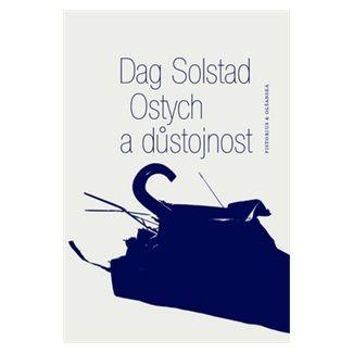 Dag Solstad: Ostych a důstojnost cena od 121 Kč