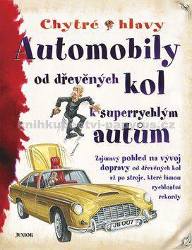 Penny Clarke: Automobily - od dřevěných kol k superrychlým autům - Chytré hlavy cena od 171 Kč