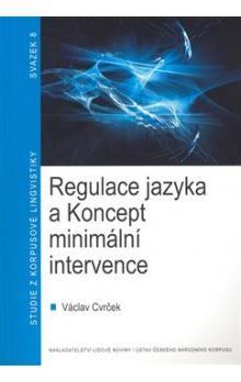 Václav Cvrček: Regulace jazyka a koncept minimální intervence cena od 64 Kč