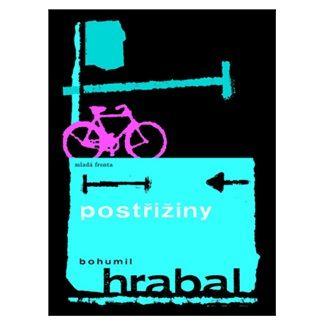Bohumil Hrabal: Postřižiny cena od 134 Kč
