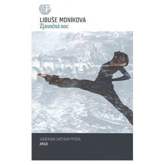 Libuše Moníková: Zjasněná noc cena od 150 Kč